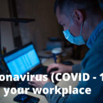Coronavirus (COVID-19) and your workplace